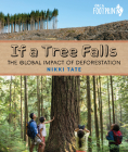 If a Tree Falls: The Global Impact of Deforestation (Orca Footprints #18) Cover Image