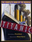 Titanic: The Complete Book of the Musical (Applause Books) Cover Image