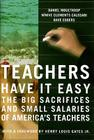 Teachers Have It Easy: The Big Sacrifices and Small Salaries of America's Teachers Cover Image