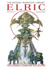 The Moorcock Library: Elric The Eternal Champion Collection (Michael Moorcock Library) Cover Image