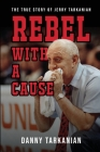 Rebel with a Cause: The True Story of Jerry Tarkanian Cover Image
