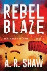 Rebel Blaze: A Post-Apocalyptic Thriller Cover Image
