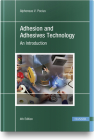 Adhesion and Adhesives Technology 4e: An Introduction Cover Image