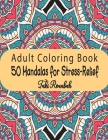 50 Mandalas for Stress-Relief Adult Coloring Book: Beautiful Mandalas Coloring Pages Flower Midnight Edition for Adults with multiple level Relaxation Cover Image