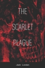 The Scarlet Plague: with Original Illustrations Read for enjoyments Cover Image
