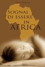 Sognai Di Essere in Africa: Apocalipsy Ebola Cover Image