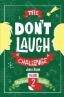 The Don't Laugh Challenge - Stocking Stuffer Edition Vol. 2: The LOL Joke Book Contest for Boys and Girls Ages 6, 7, 8, 9, 10, and 11 Years Old - A St Cover Image