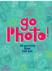 Go Photo! an Activity Book for Kids Cover Image