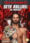 Seth Rollins: The Architect (Wrestling Biographies) Cover Image