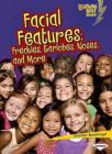 Facial Features: Freckles, Earlobes, Noses, and More (Lightning Bolt Books: What Traits Are in Your Genes? (Paperblack)) Cover Image