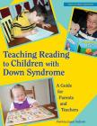 Teaching Reading to Children with Down Syndrome (Topics in Down Syndrome) Cover Image