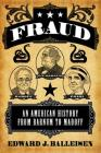 Fraud: An American History from Barnum to Madoff Cover Image