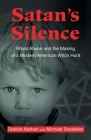 Satan's Silence: Ritual Abuse and the Making of a Modern American Witch Hunt Cover Image