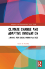 Climate Change and Adaptive Innovation: A Model for Social Work Practice Cover Image