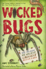 Wicked Bugs (Young Readers Edition): The Meanest, Deadliest, Grossest Bugs on Earth Cover Image