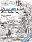 Drawing for the Absolute Beginner (ABSOLUTE BEGINNER ART) Cover Image