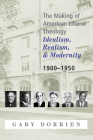 The Making of American Liberal Theology: Idealism, Realism, and Modernity 1900-1950 Cover Image