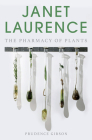 Janet Laurence: The Pharmacy of Plants Cover Image