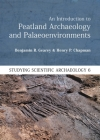 An Introduction to Peatland Archaeology and Palaeoenvironments (Studying Scientific Archaeology) Cover Image