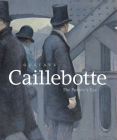 Gustave Caillebotte: The Painter's Eye Cover Image