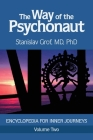 The Way of the Psychonaut Vol. 2: Encyclopedia for Inner Journeys Cover Image