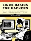 Linux Basics for Hackers: Getting Started with Networking, Scripting, and Security in Kali Cover Image