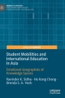 Student Mobilities and International Education in Asia: Emotional Geographies of Knowledge Spaces (Mobility & Politics) Cover Image