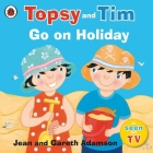 Topsy and Tim: Go on Holiday Cover Image