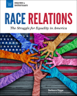Race Relations: The Struggle for Equality in America (Inquire & Investigate) Cover Image