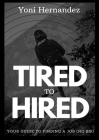 Tired to Hired Cover Image