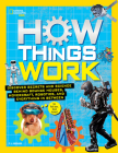How Things Work: Discover Secrets and Science Behind Bounce Houses, Hovercraft, Robotics, and Everything in Between (National Geographic Kids) Cover Image