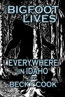 Bigfoot Lives Everywhere in Idaho Cover Image