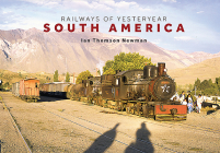 Railways of Yesteryear - South America Cover Image