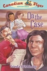 Canadian Flyer Adventures #12: On the Case Cover Image