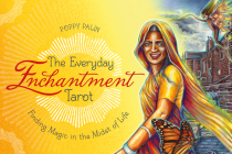 The Everyday Enchantment Tarot: Finding Magic in the Midst of Life Cover Image