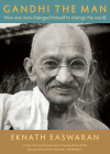 Gandhi the Man: How One Man Changed Himself to Change the World Cover Image