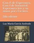 Con E de Esperanza, con I de Inmortal: Esperanza Iris y su amor por el teatro.: 2da Edición Cover Image