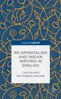 Re-Orientalism and Indian Writing in English Cover Image