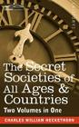 The Secret Societies of All Ages & Countries (Two Volumes in One) Cover Image