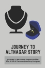 Journey To Altnagar Story: Journey To Become A master Builder And A World Famous Jewellery Designer: Travelling Journey To Scotland Cover Image