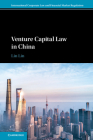 Venture Capital Law in China (International Corporate Law and Financial Market Regulation) Cover Image
