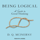 Being Logical: A Guide to Good Thinking Cover Image