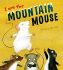 I Am the Mountain Mouse Cover Image