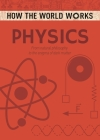 How the World Works: Physics: From Natural Philosophy to the Enigma of Dark Matter Cover Image