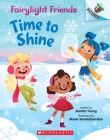 Time to Shine: An Acorn Book (Fairylight Friends #2) Cover Image
