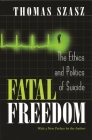Fatal Freedom: The Ethics and Politics of Suicide Cover Image