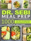 Dr. Sebi: Alkaline Diet Meal Prep Cookbook: 1000 Day Quick & Easy Meals to Prep, Grab and Go for the Busy Anti-inflammatory Plan Cover Image