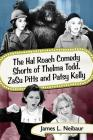 The Hal Roach Comedy Shorts of Thelma Todd, Zasu Pitts and Patsy Kelly Cover Image