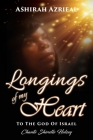 Longings of My Heart: To The God Of Israel Cover Image