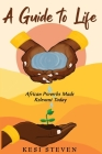 A Guide to Life: African Proverbs Made Relevant Today Cover Image